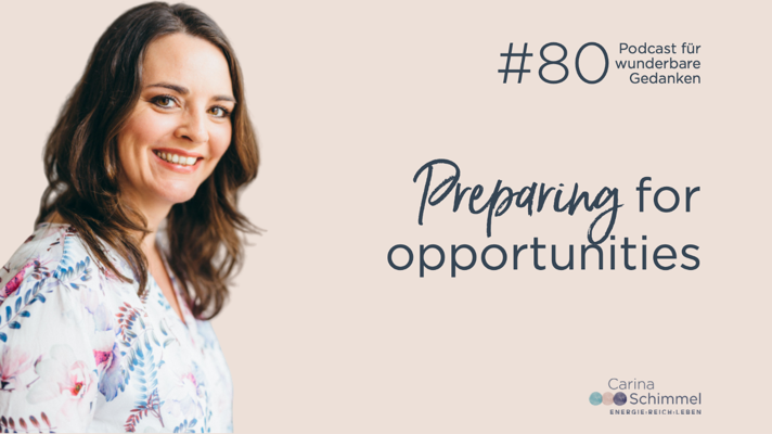 Folge 80 - Preparing for opportunities